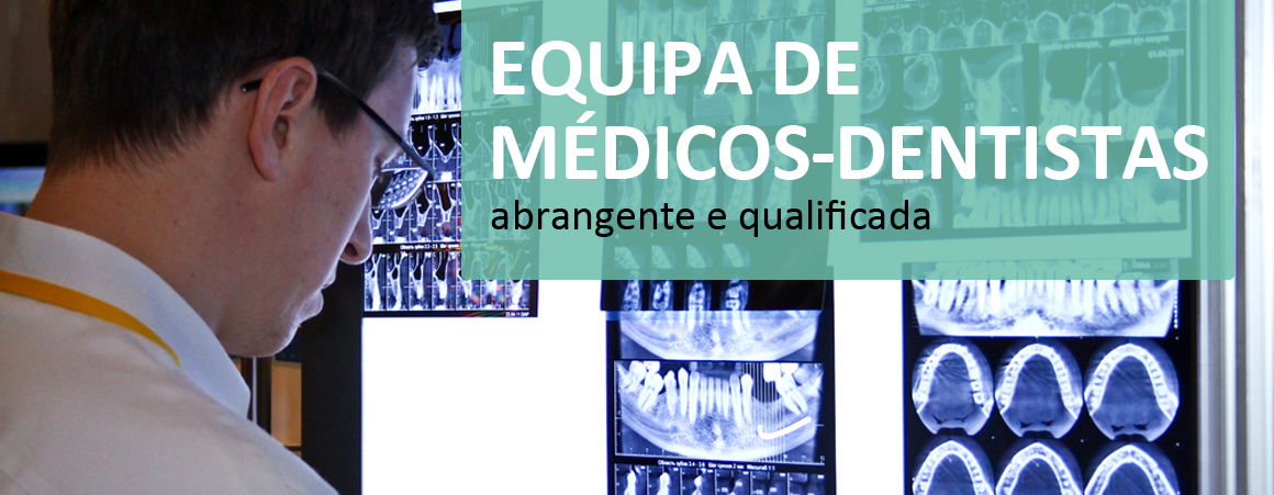 Equipa de Médicos Dentistas Qualificados